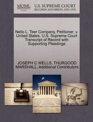 Nello L. Teer Company, Petitioner, V. United States. U.S. Supreme Court Transcript of Record with Supporting Pleadings - Wells, Joseph C, and Marshall, Thurgood, and Additional Contributors
