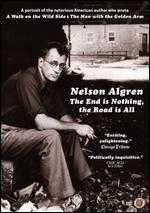 Nelson Algren: The End Is Nothing, The Road Is All... - Denis Mueller; Ilko Davidov; Mark Blottner