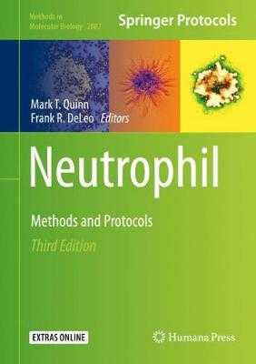Neutrophil: Methods and Protocols - Quinn, Mark T (Editor), and DeLeo, Frank R (Editor)