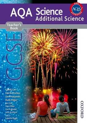 New Aqa Science GCSE Additional Science Teacher's Book - Ryan, Lawrie (Editor), and Carr, Geoff, and Forbes, Darren