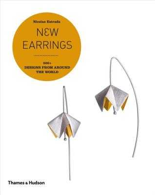 New Earrings: 500+ Designs from Around the World - Estrada, Nicolas