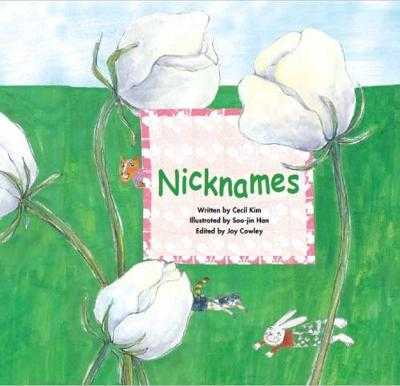Nicknames: Positive Attitude - Cowley, Joy (Editor), and Kim, Cecil (Original Author)
