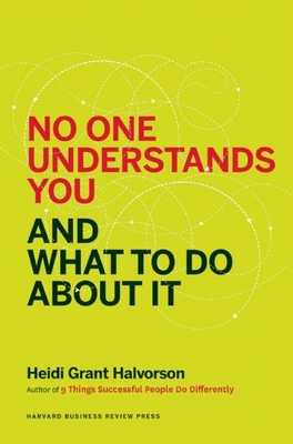 No One Understands You and What to Do About It - Halvorson, Heidi Grant