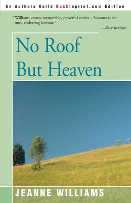 No Roof But Heaven - Williams, Jeanne