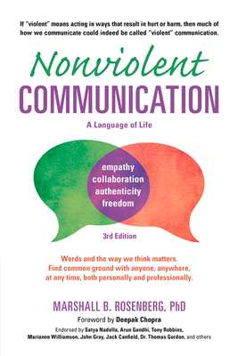 Nonviolent Communication: A Language of Life: Life-Changing Tools for Healthy Relationships - Rosenberg, Marshall B, PhD, and Chopra, Deepak (Foreword by)