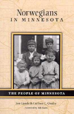 Norwegians in Minnesota - Gjerde, Jon, and Qualey, Carleton C, and Holm, Bill (Foreword by)