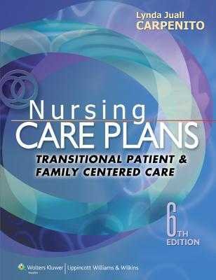 Nursing Care Plans and Documentation: Transitional Patient & Family Centered Care - Carpenito, Lynda Juall, RN, Msn, Crnp