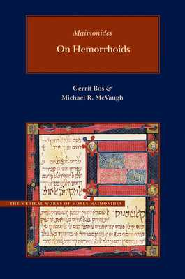 On Hemorrhoids - Maimonides, Moses, and Bos, Gerrit, Professor (Translated by), and McVaugh, Michael R (Editor)
