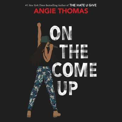 On the Come Up Lib/E - Thomas, Angie, and Turpin, Bahni (Read by)