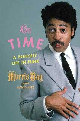 On Time: A Princely Life in Funk - Day, Morris, and Ritz, David