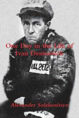 One Day in the Life of Ivan Denisovich - Solzhenitsyn, Aleksandr