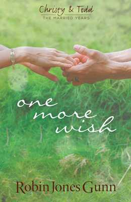 One More Wish (Christy & Todd: The Married Years V3) - Gunn, Robin Jones