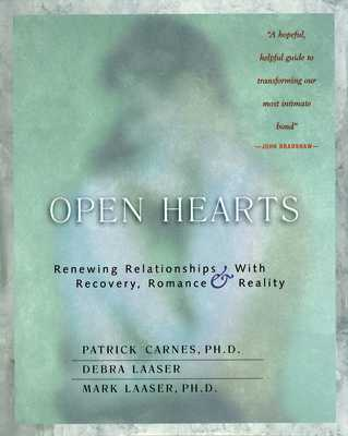 Open Hearts: Renewing Relationships with Recovery, Romance & Reality - Carnes, Patrick (Text by), and Laaser, Debra, and Laaser, Mark