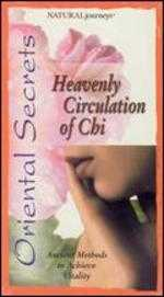 Oriental Secrets: Heavenly Circulation of Chi - Ancient Methods to Achieve Vitality