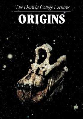 Origins: The Darwin College Lectures - Fabian, A. C. (Editor)