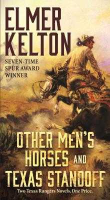 Other Men's Horses and Texas Standoff: Two Texas Rangers Novels - Kelton, Elmer