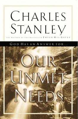Our Unmet Needs - Stanley, Charles F