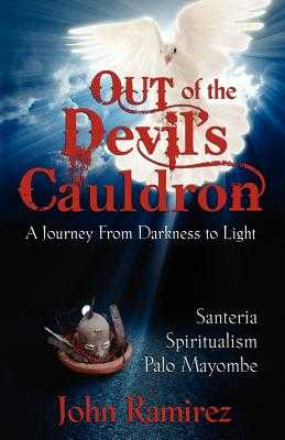 Out of the Devil's Cauldron - Ramirez, John