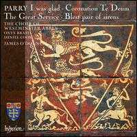 Parry: I Was Glad; Coronation Te Deum; The Great Service; Blest Pair of Sirens - Alexander Kyle (treble); Andrew Sutton (french horn); Daniel Cook (organ); David Martin (alto); Jonathan Brown (bass);...