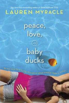 Peace, Love, and Baby Ducks - Myracle, Lauren