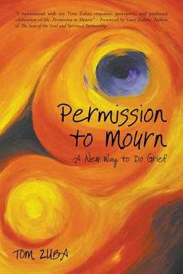 Permission to Mourn: A New Way to Do Grief - Zuba, Tom