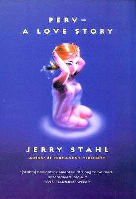 Perv--A Love Story - Stahl, Jerry