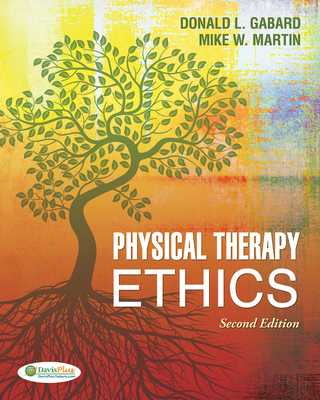 Physical Therapy Ethics - Gabard, Donald L, and Martin, Mike W, PhD