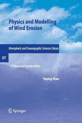 Physics and Modelling of Wind Erosion - Shao, Yaping