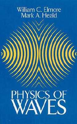 Physics of Waves - Elmore, William C, and Heald, Mark A
