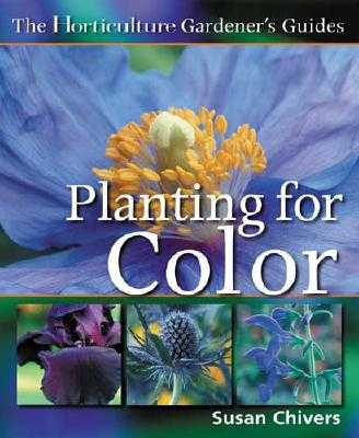 Planting for Color - Chivers, Susan