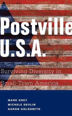 Postville: USA: Surviving Diversity in Small-Town America - Grey, Mark A, and Devlin, Michele, and Goldsmith, Aaron