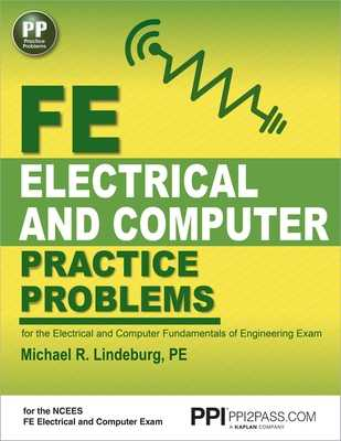 Ppi Fe Electrical and Computer Practice Problems - Comprehensive Practice for the Fe Electrical and Computer Fundamentals of Engineering Exam - Lindeburg, Michael R, Pe