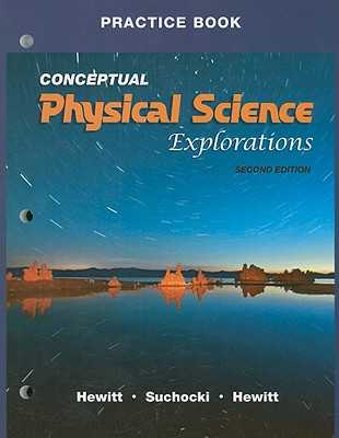 Practice Book for Conceptual Physical Science Explorations - Hewitt, Paul G, and Suchocki, John A, and Hewitt, Leslie A