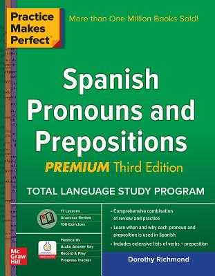 Practice Makes Perfect Spanish Pronouns and Prepositions, Premium - Richmond, Dorothy