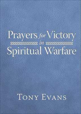 Prayers for Victory in Spiritual Warfare - Evans, Tony, and Shirer, Priscilla (Foreword by)