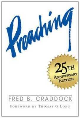 Preaching - Craddock, Fred B, and Long, Thomas G (Foreword by)