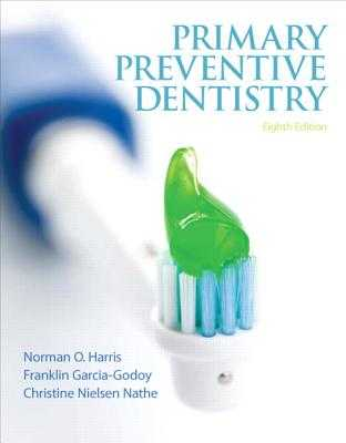 Primary Preventive Dentistry - Harris, Norman, and Garcia-Godoy, Franklin, Dds, and Nathe, Christine