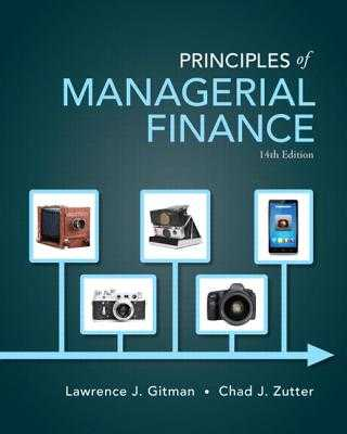 Principles of Managerial Finance - Gitman, Lawrence, and Zutter, Chad