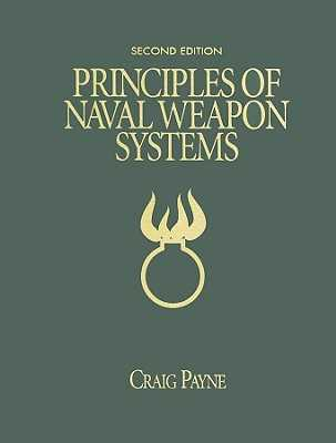 Principles of Naval Weapons Systems: Second Edition - Payne, Craig M