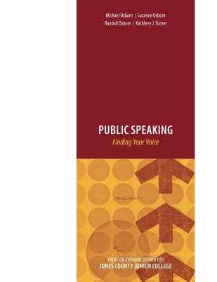 Public Speaking: Finding Your Voice - Osborn, Michael, and Osborn, Suzanne, and Osborn, Randall
