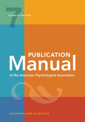 Publication Manual of the American Psychological Association: 7th Edition, 2020 Copyright - American Psychological Association