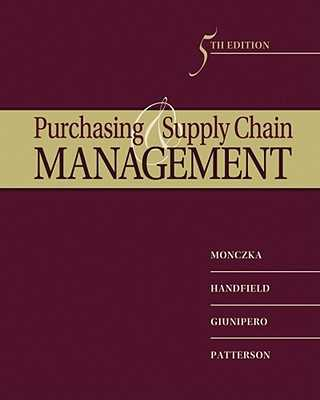 Purchasing and Supply Chain Management - Monczka, Robert M, and Handfield, Robert B, and Giunipero, Larry C, Ph.D., C.P.M.