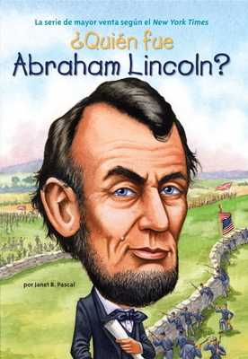 ?qui?n Fue Abraham Lincoln? - Pascal, Janet B, and Who Hq, and O'Brien, John, PhD (Illustrator)