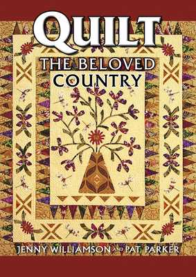 Quilt the Beloved Country - Williamson, Jenny, and Parker, Pat