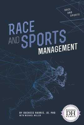 Race and Sports Management - Harris, Duchess, and Miller, Michael