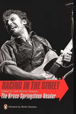 Racing in the Street: The Bruce Springsteen Reader - Sawyers, June Skinner (Editor), and Scorsese, Martin (Foreword by)