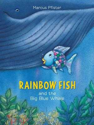 Rainbow Fish and the Big Blue Whale - Pfister, Marcus