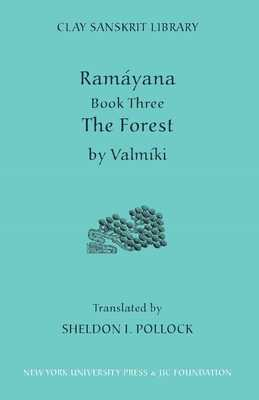 Ramayana Book Three: The Forest - Valmiki, and Pollock, Sheldon I (Translated by)