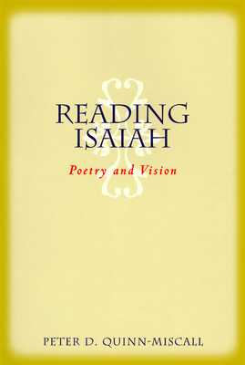 Reading Isaiah: Poetry and Vision - Quinn-Miscall, Peter D