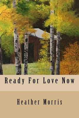 Ready For Love Now - Morris, Heather